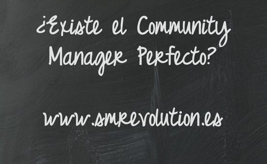 ¿Existe el Communty Manager perfecto?