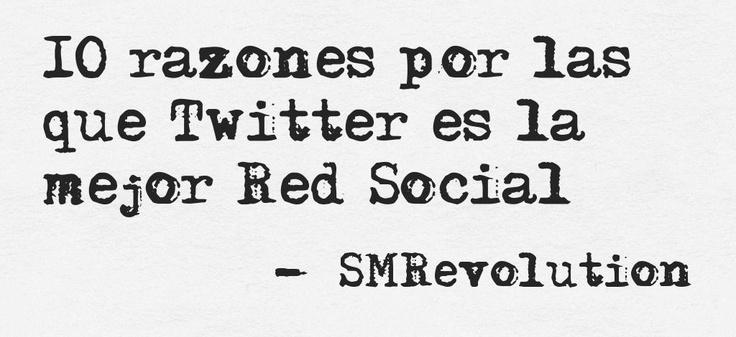!0 razones por las que Twitter es la mejor Red Social